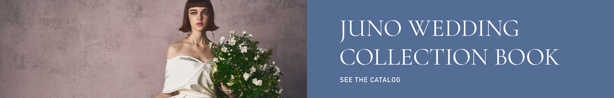 JUNO WEDDING COLLECTION CATALOG